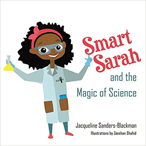A Smart Sarah and the Magic of Science Picture Book for Ages 6 – 13